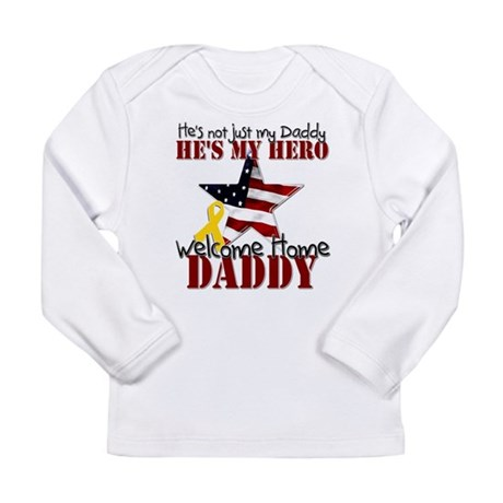 Welcome Home Daddy My Hero Long Sleeve Infant T-Sh