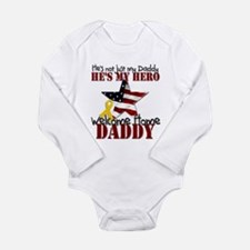 Welcome Home Daddy My Hero Long Sleeve Infant Body