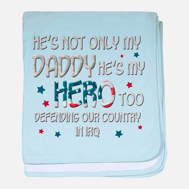 He's Not Only My Daddy He's M Infant Blanket
