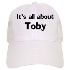 It's all about Toby Baseball Cap