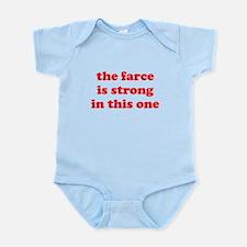 Farce Is Strong Infant Bodysuit