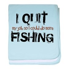 I Quit Fishing Infant Blanket