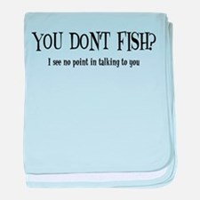 You Don't Fish? Infant Blanket