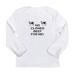 No Cloned Beef Long Sleeve Infant T-Shirt