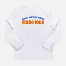 Make Love - Long Sleeve Infant T-Shirt