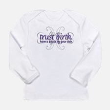 Trust Birth - Long Sleeve Infant T-Shirt
