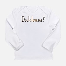 Doula Love Me - Long Sleeve Infant T-Shirt