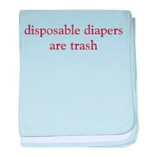 Disposable Diapers are Trash Infant Blanket