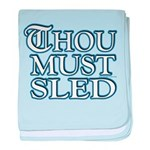 Thou Must Sled Infant Blanket