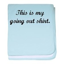 Going Out Shirt - Infant Blanket