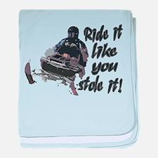 Ride It Like You Stole It baby blanket