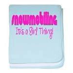 Snowmobile - It's a Girl Thing! baby blanket