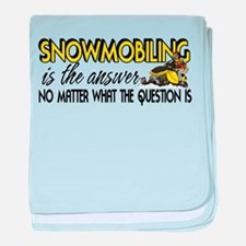 Snowmobiling Is the Answer baby blanket