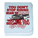 You Don't Get Old Infant Blanket