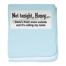 Not tonight, Honey Infant Blanket