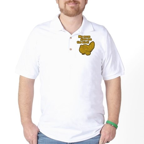 My Mom Gave Me the Bird Golf Shirt