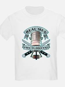 Real Men Fry Turkeys! T-Shirt