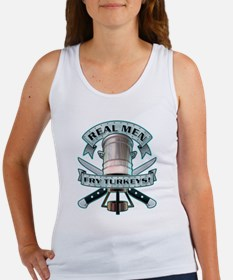 Real Men Fry Turkeys! Women's Tank Top