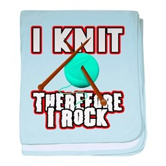 I Knit - Therefore I Rock Infant Blanket