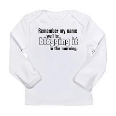 Remember my Name (Blog) Long Sleeve Infant T-Shirt