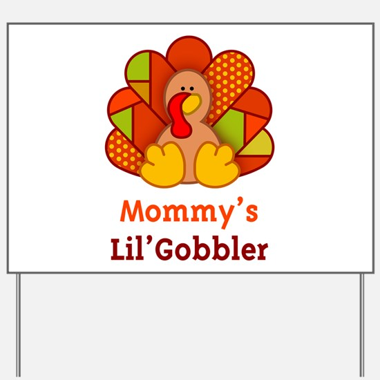 Mommy's Lil' Gobbler Yard Sign