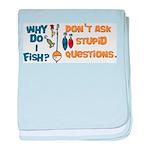 Why Do I Fish? Infant Blanket