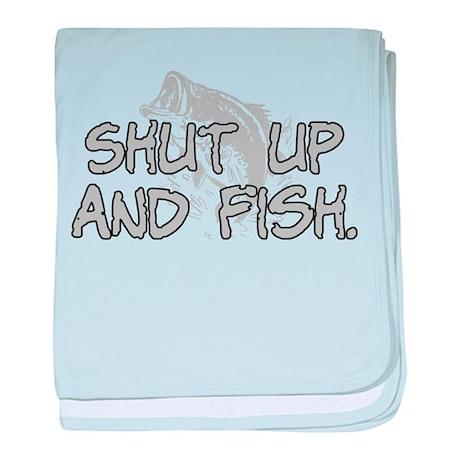 Shut up and fish. baby blanket