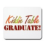 Kiddie Table Graduate Mousepad