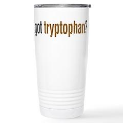 got tryptophan? Travel Mug