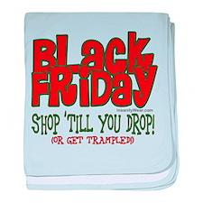 Black Friday Shop 'Till You Drop baby blanket