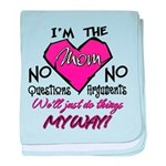 I'm The Mom! Infant Blanket