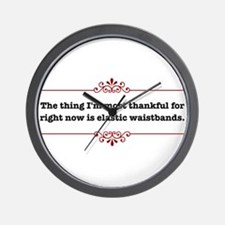 Thankful for elastic waistban Wall Clock