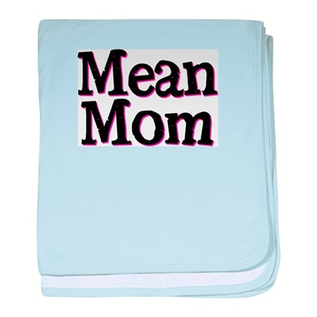 Mean Mom Infant Blanket