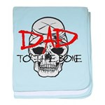 Dad to the Bone Infant Blanket