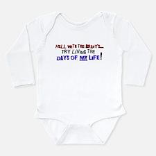 Days of my life Long Sleeve Infant Bodysuit