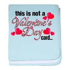 Not a Valentine's Day card Infant Blanket