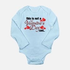 Not a Valentine's Day card Long Sleeve Infant Body