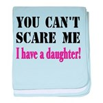 You Can't Scare Me - A Daughter baby blanket