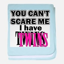 You Can't Scare Me...Twins Pink baby blanket
