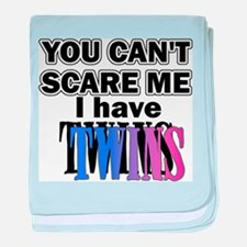 You Can't Scare Me...Twins Pink & Bl baby blanket