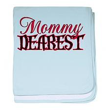 Mommy Dearest Infant Blanket