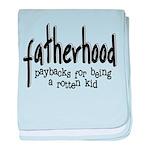 Fatherhood - Paybacks Infant Blanket