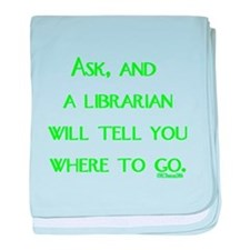 Ask, and a librarian will tel Infant Blanket