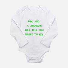 Ask, and a librarian will tel Long Sleeve Infant B