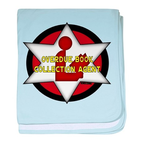Overdue Book Collection Agent Infant Blanket