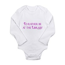I'd rather be at the Library Long Sleeve Infant Bo
