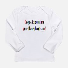 Do you know where your librar Long Sleeve Infant T