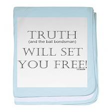 Truth (and the bail bondsman) Infant Blanket