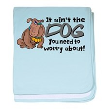 It Ain't the Dog... Infant Blanket