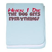 When I Die- Dog Infant Blanket